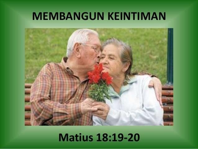 MEMBANGUN KEINTIMAN Matius 18:19-20