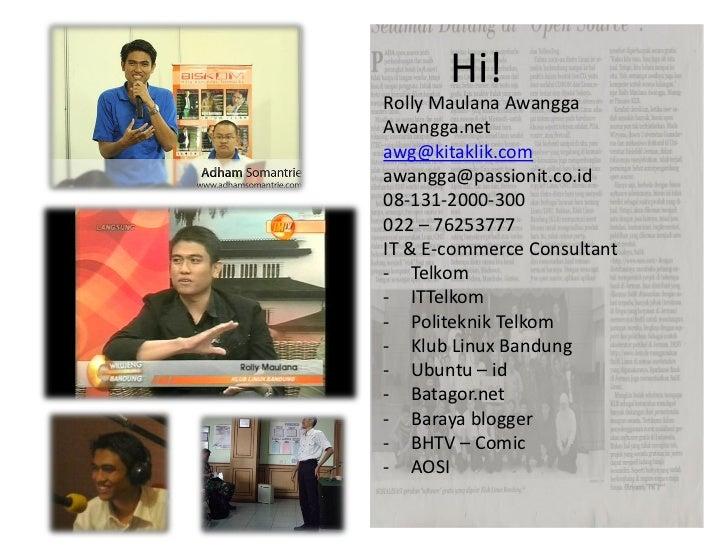 Hi!Rolly Maulana AwanggaAwangga.netawg@kitaklik.comawangga@passionit.co.id08-131-2000-300022 – 76253777IT & E-commerce Con...