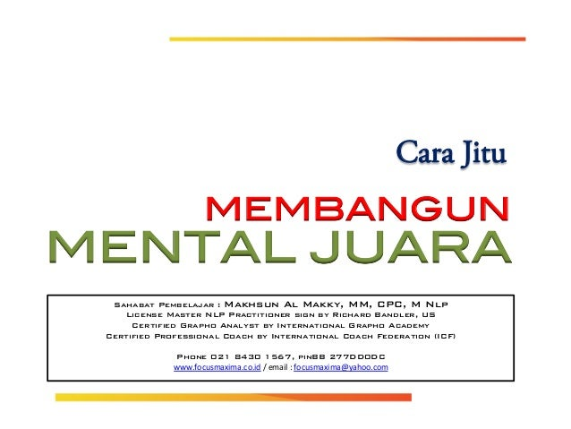 ! MENTAL JUARA! ! Cara Jitu MEMBANGUN	    spond Outcome and distribution limited solely to authorized personnel. (c) Copyr...