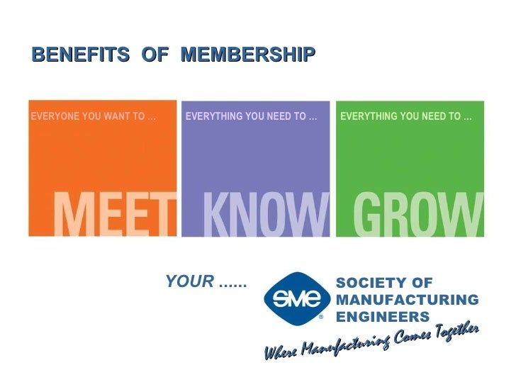 Where Manufacturing Comes Together SOCIETY OF  MANUFACTURING  ENGINEERS  YOUR  ...... EVERYONE YOU WANT TO … EVERYTHING YO...