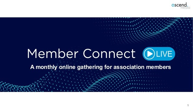 1 A monthly online gathering for association members