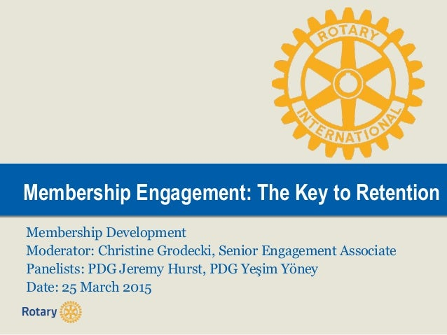 Membership Engagement: The Key to RetentionMembership Engagement: The Key to Retention Membership Development Moderator: C...