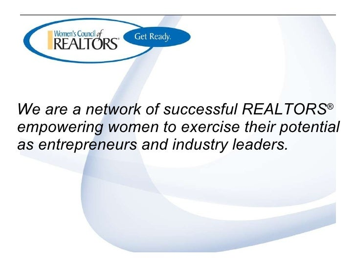 <ul><li>We are a network of successful REALTORS ®  empowering women to exercise their potential as entrepreneurs and indus...