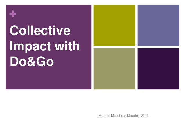 +CollectiveImpact withDo&Go              Annual Members Meeting 2013