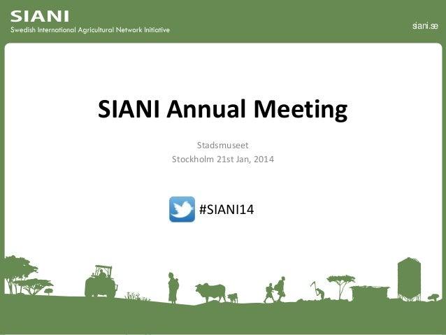 siani.se  SIANI Annual Meeting Stadsmuseet Stockholm 21st Jan, 2014  #SIANI14