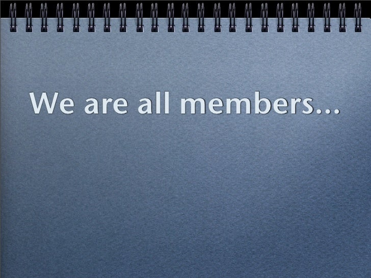 We are all members…
