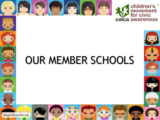 OUR MEMBER SCHOOLSOUR MEMBER SCHOOLS www.cmcaindia.org