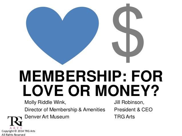 7b3d96ee9378 Membership  For love or money