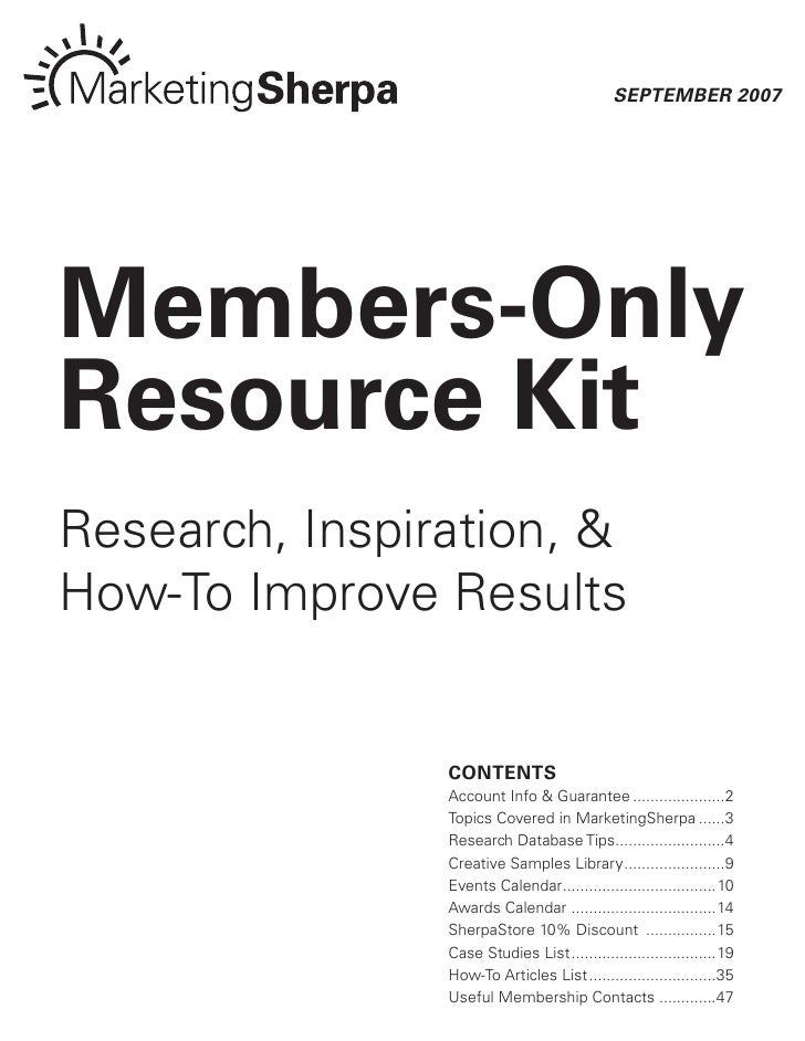 September 2007     Members-Only Resource Kit Research, Inspiration, & How-To Improve Results                   COntents   ...