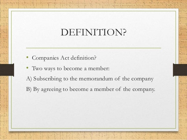 company law membership The member or shareholder of the company is the person who collectively  as  the legal representative of a deceased member of the holding company or.