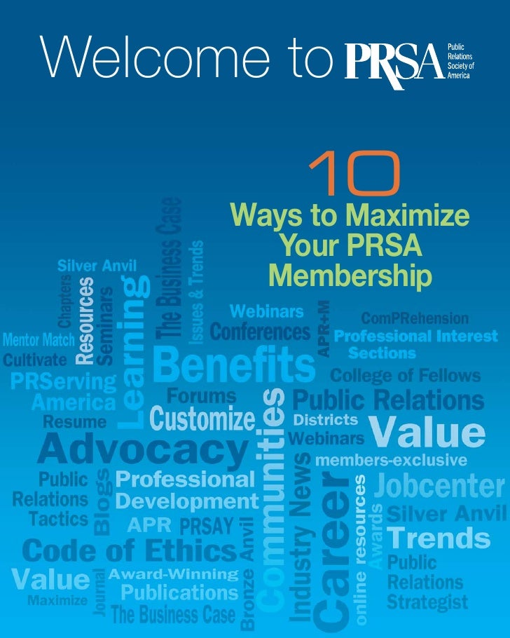 Welcome to          10      Ways to Maximize        Your PRSA        Membership
