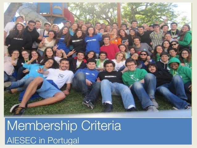 Membership Criteria  AIESEC in Portugal  Porto,  Na)onal  Coucil  November  2013