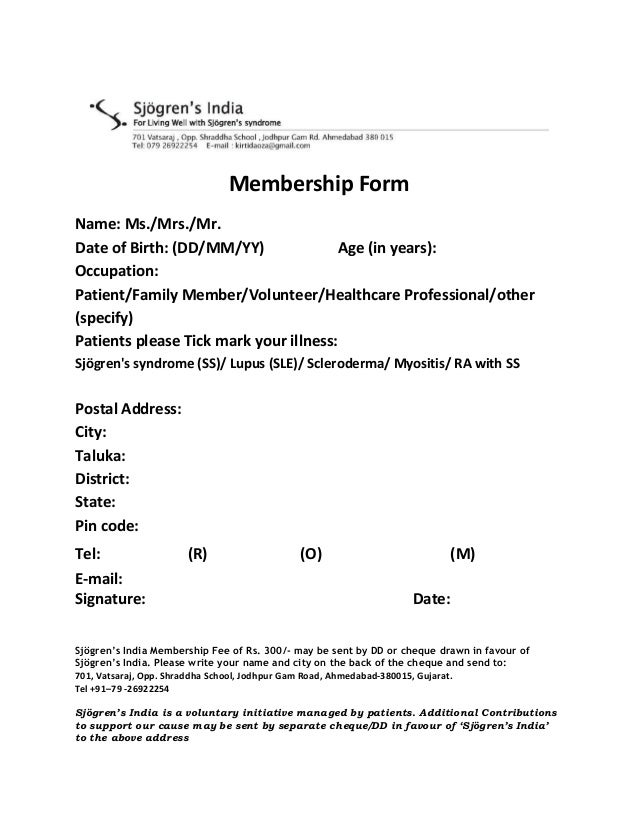 Membership Form Name: Ms./Mrs./Mr. Date of Birth: (DD/MM/YY) Age (in years): Occupation: Patient/Family Member/Volunteer/H...