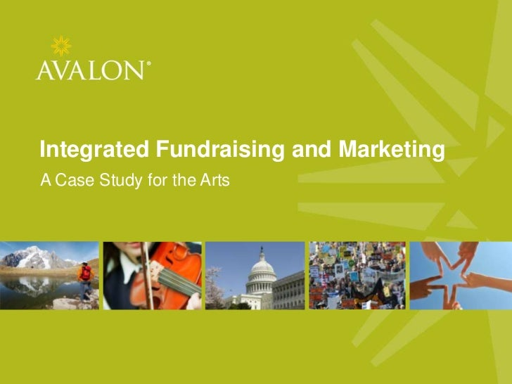 Integrated Fundraising and Marketing<br />A Case Study for the Arts<br />