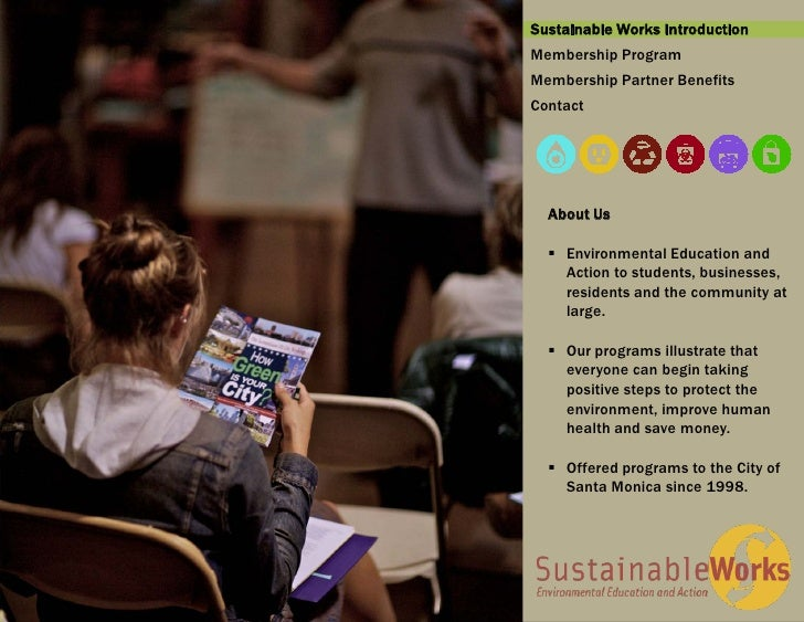 Sustainable Works IntroductionMembership ProgramMembership Partner BenefitsContact  About Us   Environmental Education an...