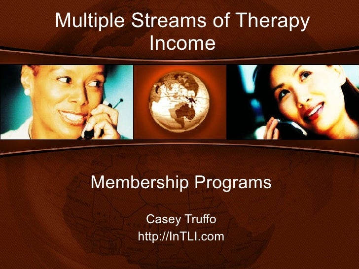 Multiple Streams of Therapy Income Membership Programs Casey Truffo http://InTLI.com