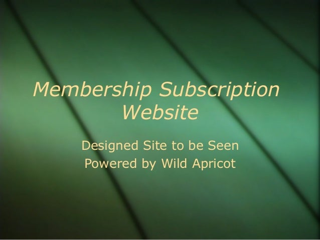Membership Subscription Website Designed Site to be Seen Powered by Wild Apricot