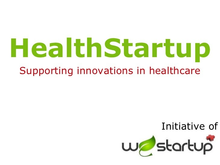 HealthStartupSupporting innovations in healthcare                            Initiative of
