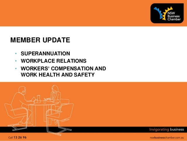 MEMBER UPDATE• SUPERANNUATION• WORKPLACE RELATIONS• WORKERS' COMPENSATION AND  WORK HEALTH AND SAFETY