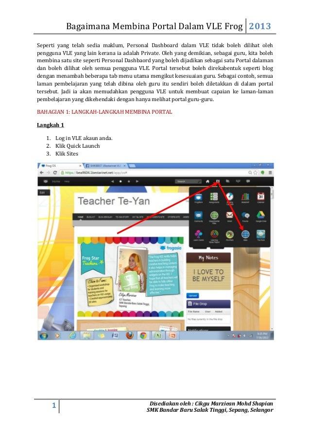 Bagaimana Membina Portal Dalam VLE Frog 2013 1 Disediakan oleh : Cikgu Marziean Mohd Shapian SMK Bandar Baru Salak Tinggi,...