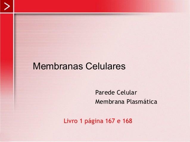 Membranas Celulares Parede Celular Membrana Plasmática Livro 1 página 167 e 168