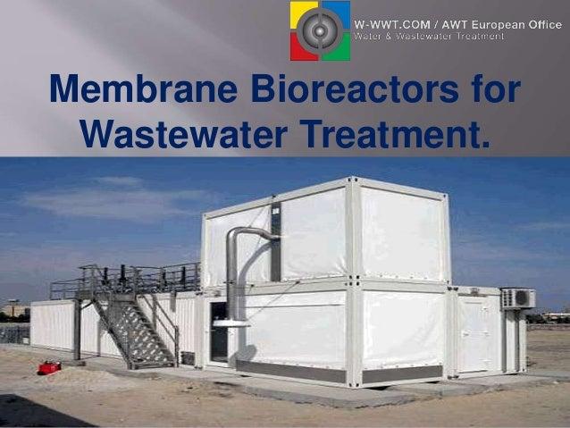 Membrane Bioreactors for Wastewater Treatment.