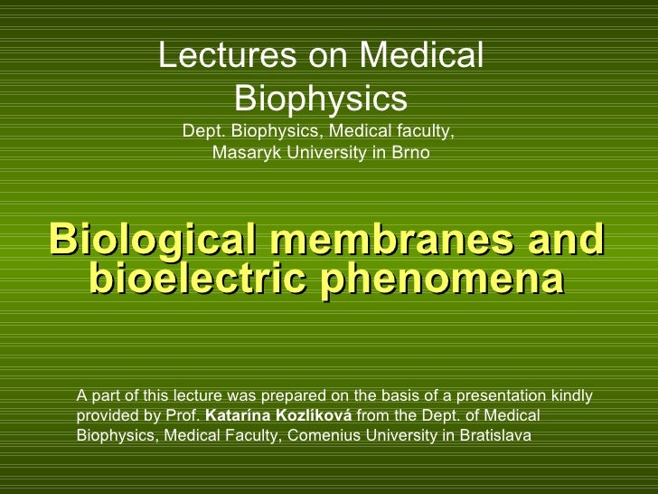 Biological membranes and bioelectric phenomena A part of t his lecture was prepared on the basis of a  presentation  kindl...