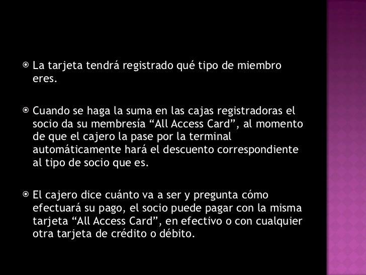 Al momento de pagar <ul><li>La tarjeta tendrá registrado qué tipo de miembro eres.  </li></ul><ul><li>Cuando se haga la su...