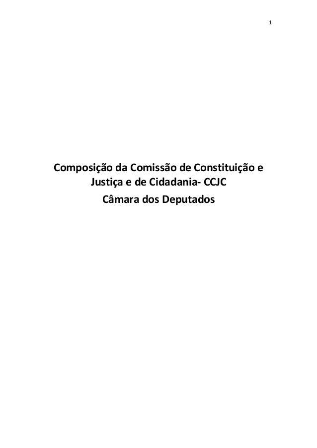 1 Composição da Comissão de Constituição e Justiça e de Cidadania- CCJC Câmara dos Deputados