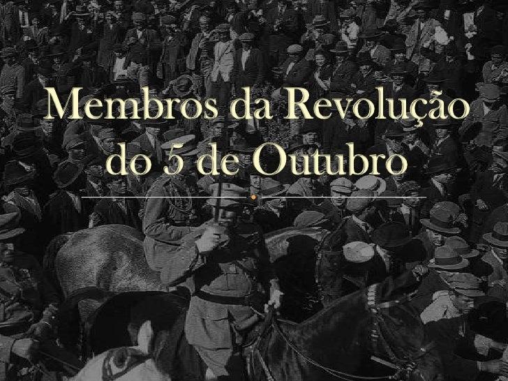 Membros da Revolução do 5 de Outubro <br />