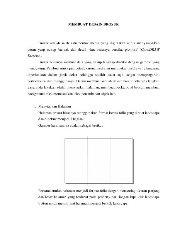 MEMBUAT DESAIN BROSUR Brosur adalah salah satu bentuk media yang digunakan untuk menyampaikan pesan yang cukup banyak dan ...