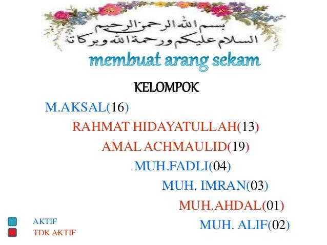 KELOMPOK M.AKSAL(16) RAHMAT HIDAYATULLAH(13) AMAL ACHMAULID(19) MUH.FADLI(04) MUH. IMRAN(03) MUH.AHDAL(01) MUH. ALIF(02)AK...
