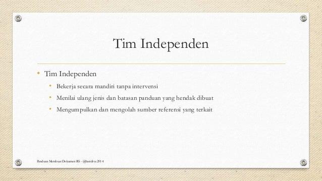 Tim Independen • Tim Independen • Bekerja secara mandiri tanpa intervensi • Menilai ulang jenis dan batasan panduan yang h...