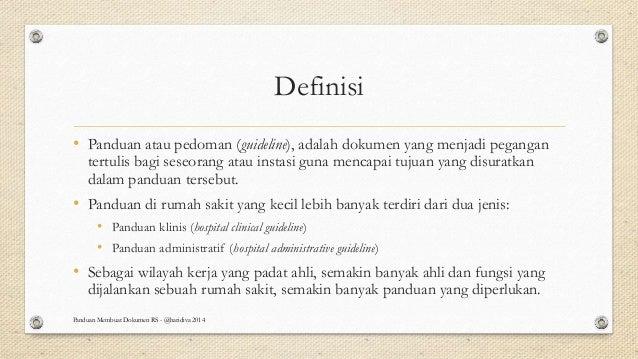 Definisi • Panduan atau pedoman (guideline), adalah dokumen yang menjadi pegangan tertulis bagi seseorang atau instasi gun...