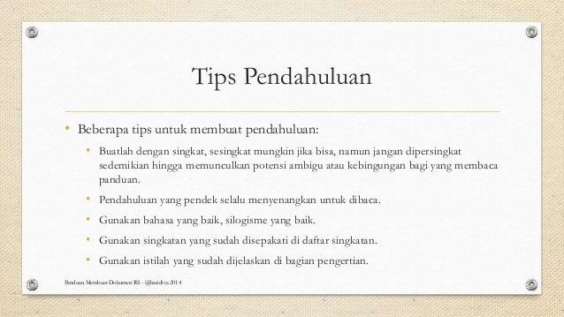 Tips Pendahuluan • Beberapa tips untuk membuat pendahuluan: • Buatlah dengan singkat, sesingkat mungkin jika bisa, namun j...