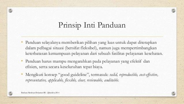 Prinsip Inti Panduan • Panduan selayaknya memberikan pilihan yang luas untuk dapat diterapkan dalam pelbagai situasi (bers...