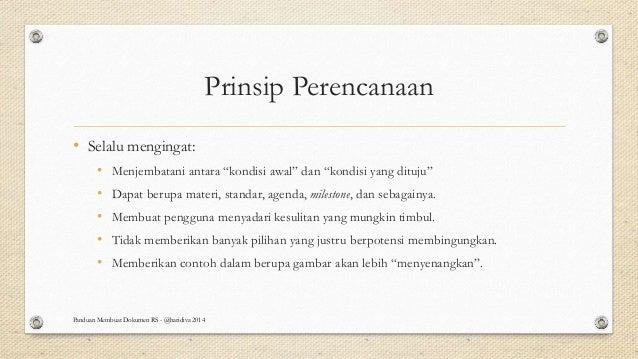 """Prinsip Perencanaan • Selalu mengingat: • Menjembatani antara """"kondisi awal"""" dan """"kondisi yang dituju"""" • Dapat berupa mate..."""