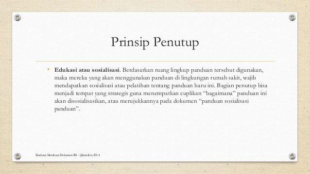 Prinsip Penutup • Edukasi atau sosialisasi. Berdasarkan ruang lingkup panduan tersebut digunakan, maka mereka yang akan me...
