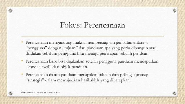 """Fokus: Perencanaan • Perencanaan mengandung makna mempersiapkan jembatan antara si """"pengguna"""" dengan """"tujuan"""" dari panduan..."""