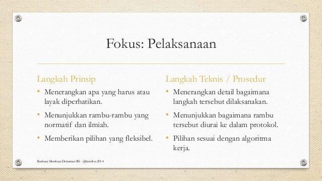 Fokus: Pelaksanaan Langkah Prinsip • Menerangkan apa yang harus atau layak diperhatikan. • Menunjukkan rambu-rambu yang no...