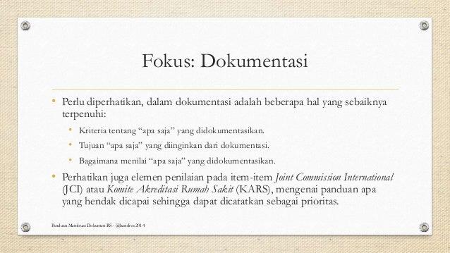 Fokus: Dokumentasi • Perlu diperhatikan, dalam dokumentasi adalah beberapa hal yang sebaiknya terpenuhi: • Kriteria tentan...