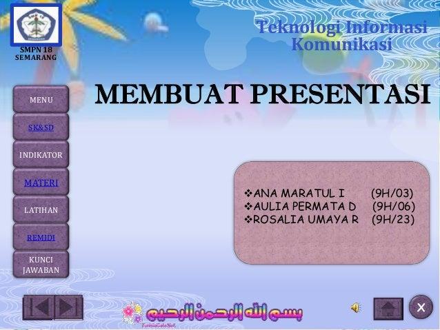 Teknologi Informasi SMPN 18               KomunikasiSEMARANG  MENU      MEMBUAT PRESENTASI  SK&SDINDIKATOR MATERI         ...