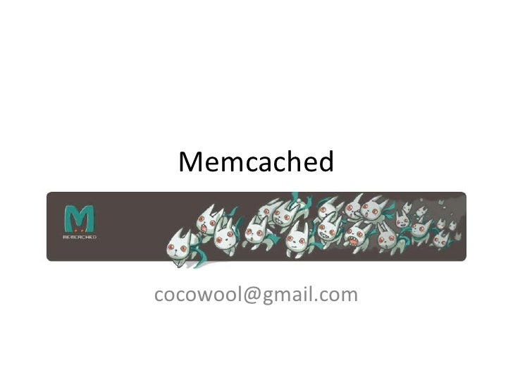 Memcached<br />cocowool@gmail.com<br />