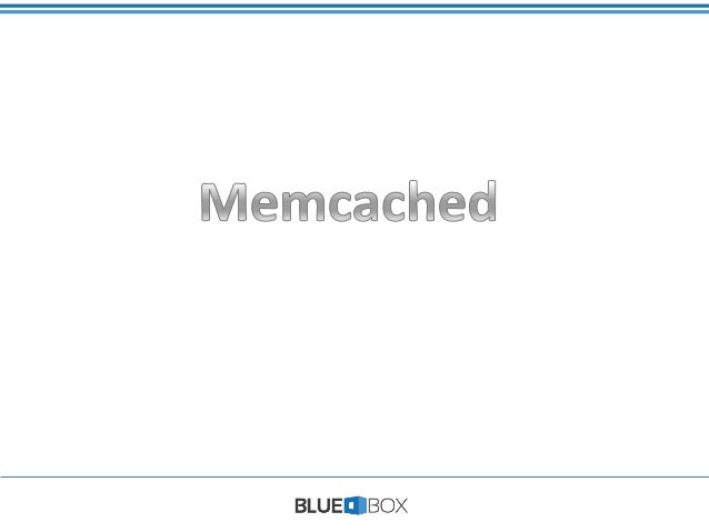 What is memcached briefly?  Memcached is a high-performance, distributed memory object caching system, generic in nature ...