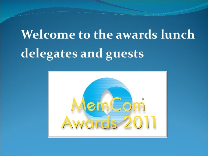 Welcome to the awards lunch  delegates and guests