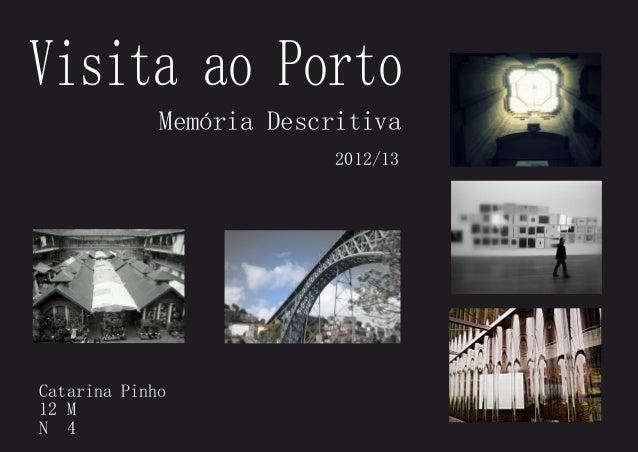 Visita ao PortoMemória Descritiva2012/13Catarina Pinho12 MN 4