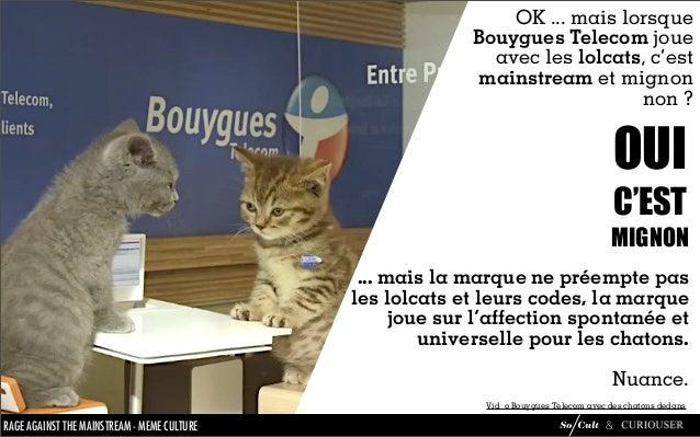 OK ... mais lorsque                                                                    Bouygues Telecom joue              ...