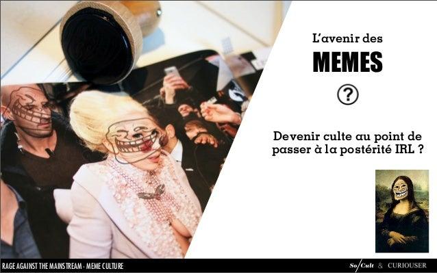 Mème Culture : analyse du phénomène mèmes Slide 70