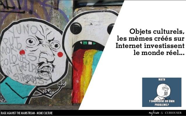 Objets culturels,                                                      les mèmes créés sur                                ...