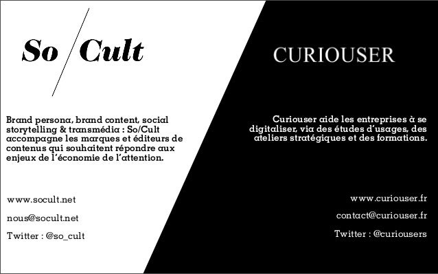 Brand persona, brand content, social         Curiouser aide les entreprises à sestorytelling & transmédia : So/Cult     di...